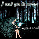 I NEED YOU TO SURVIVE - singolo